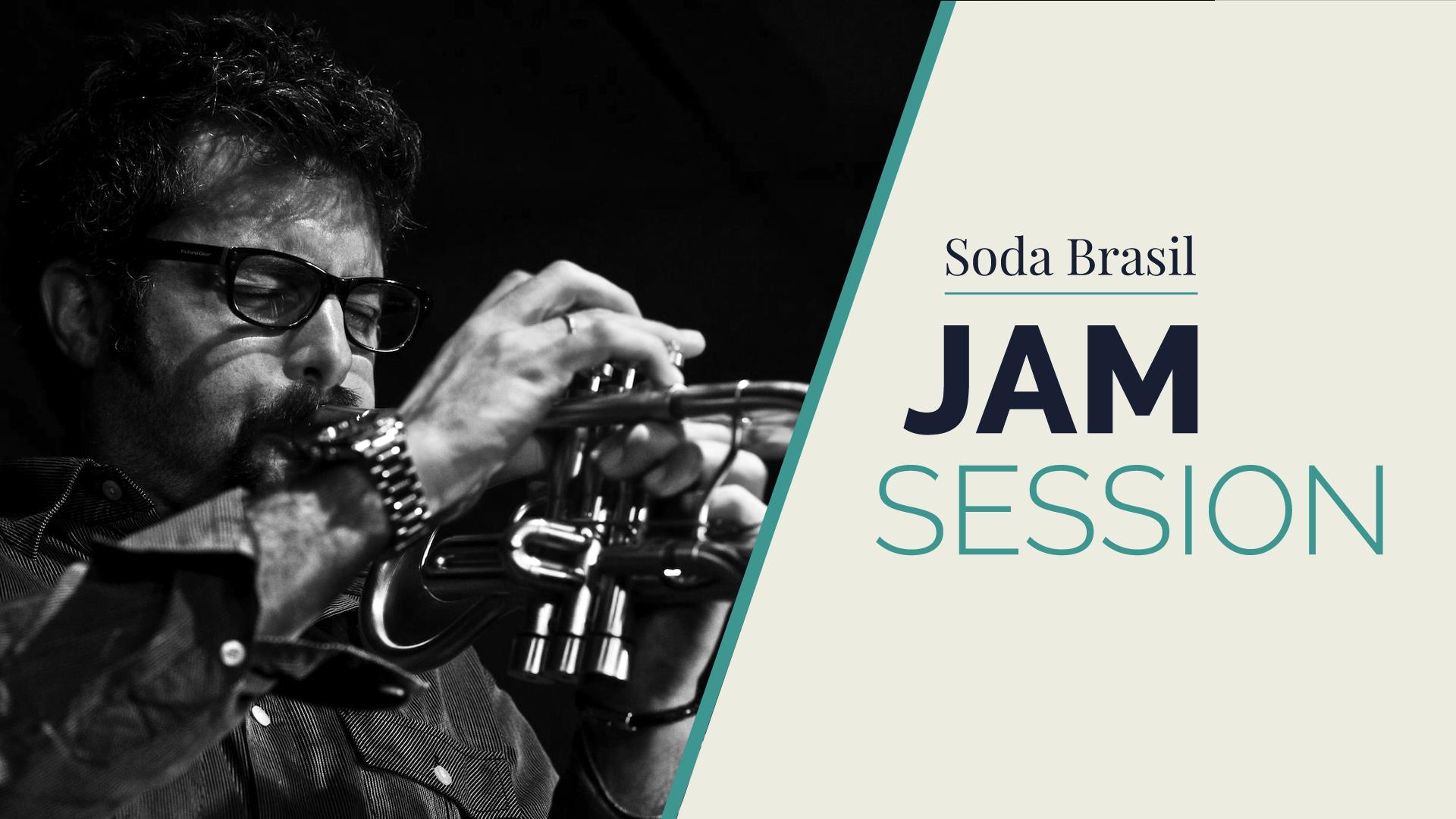 Soda Brazil Jam Session (+ Guillermo Calliero)