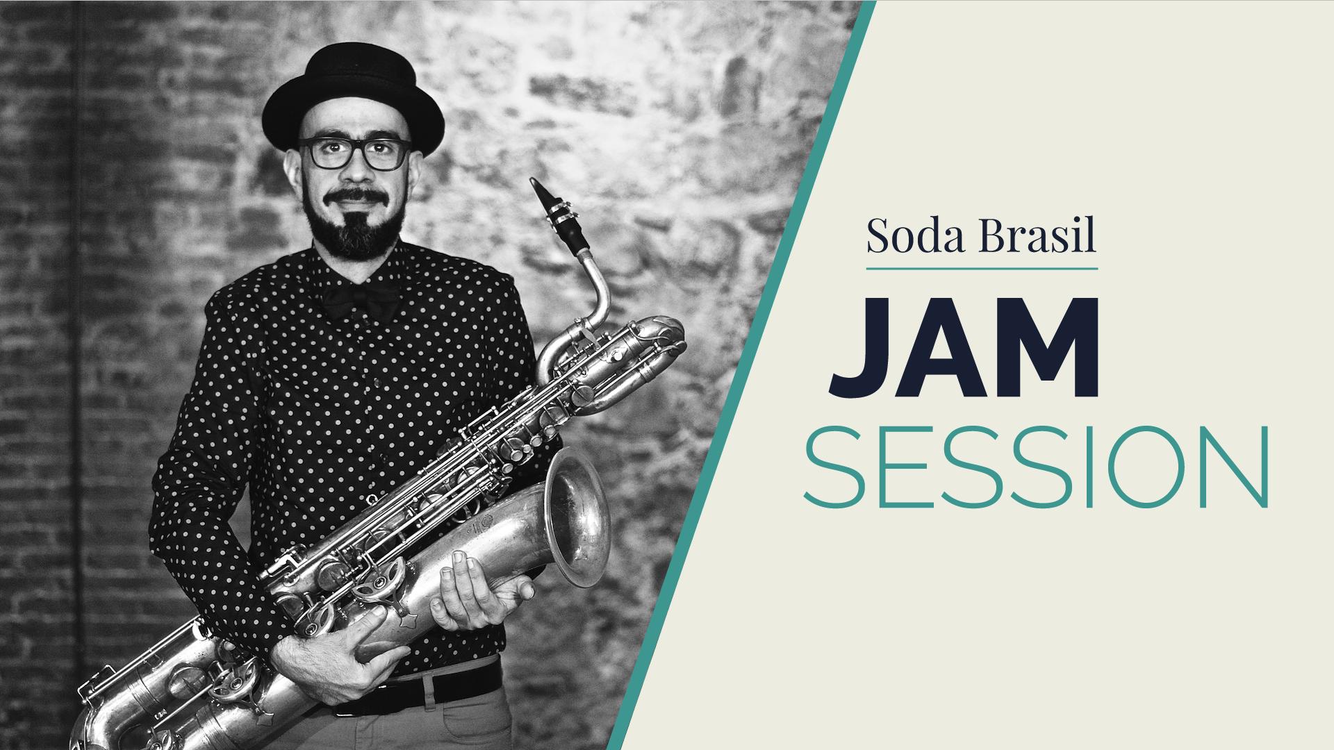 Soda Brazil Jam Session (+ Julio Marks)