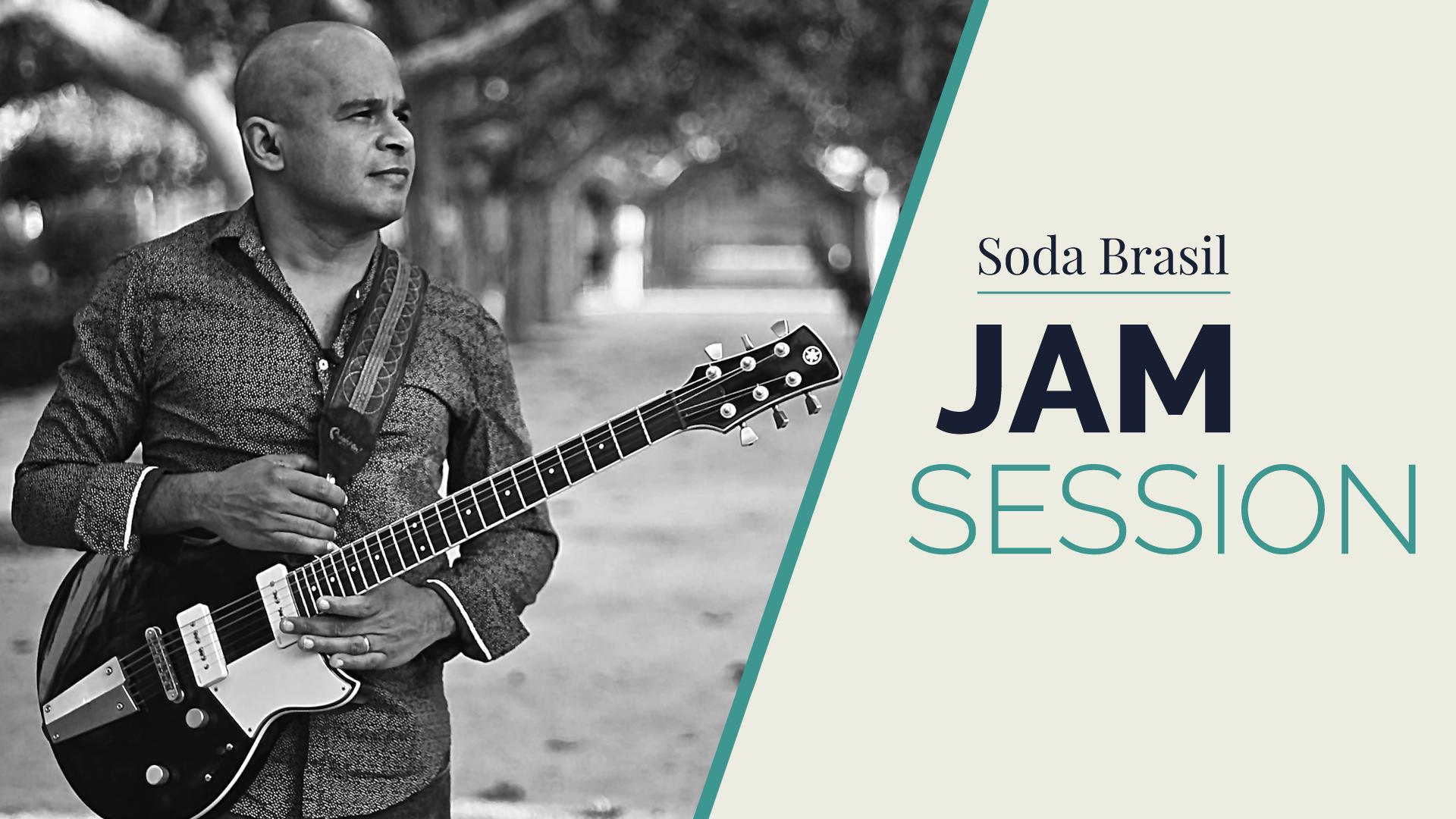 Soda Brazil Jam Session (+ Jurandir Santana)