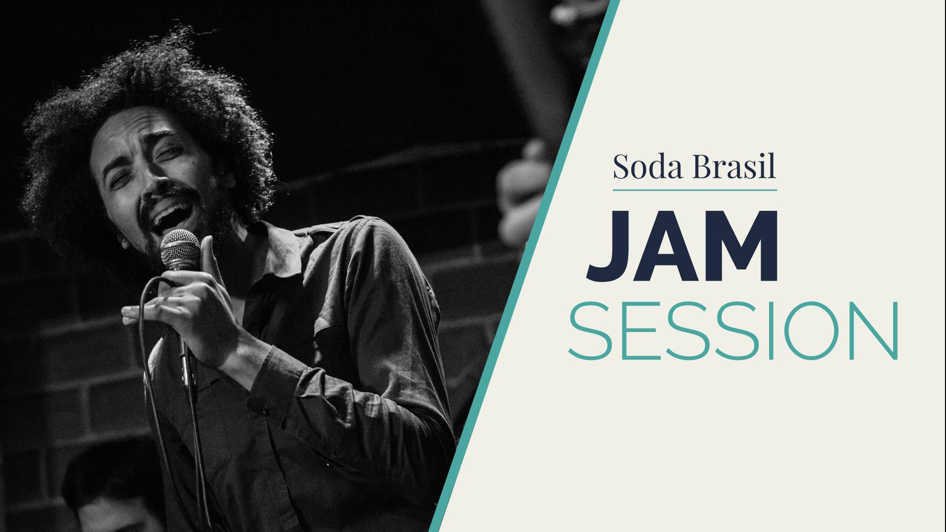 Soda Brazil Jam Session (+ Alan Elvira)